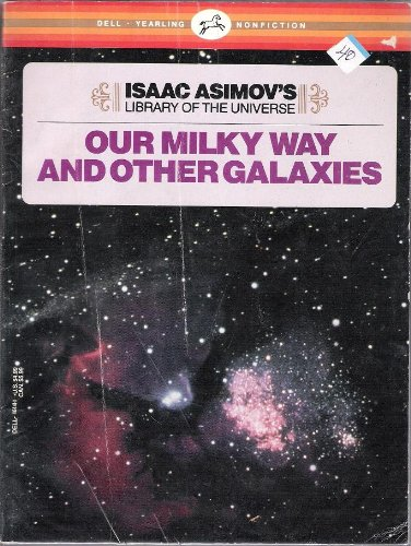 OUR MILKY WAY AND OTHER GALAXIES (Isaac Asimov's Library of the Universe) (9780440404415) by Asimov, Isaac