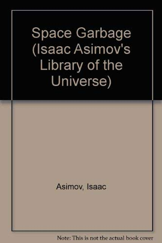 9780440404446: SPACE GARBAGE (Isaac Asimov's Library of the Universe)