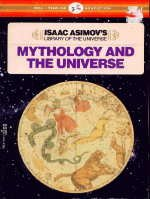 9780440404491: MYTHOLOGY AND THE UNIVERSE (Isaac Asimov's Library of the Universe)