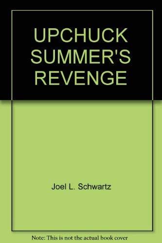9780440404712: Upchuck Summer's Revenge