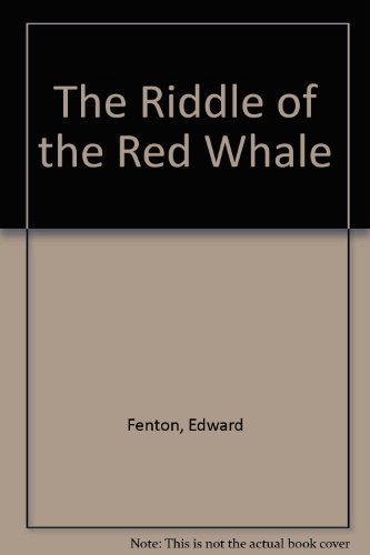 Riddle of the Red Whale Fenton, Edward