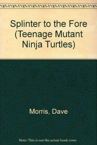 9780440404927: SPLINTER TO THE FORE (Teenage Mutant Ninja Turtles)