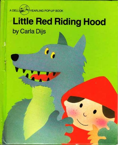 LITTLE RED RIDING HOOD (a Dell yearling pop-up book) (044040536X) by Carla Dijs