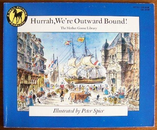 HURRAH, WE'RE OUTWARD BOUND (The Mother Goose: Peter Spier