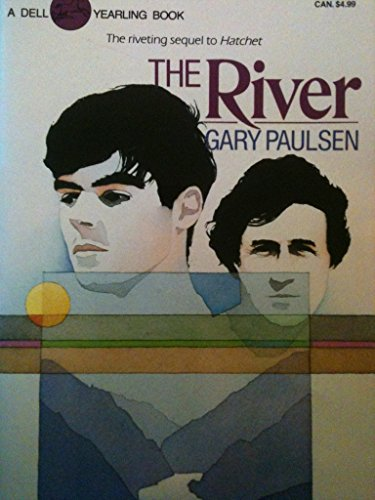 The River (The Sequel to Hatchet): Gary Paulsen