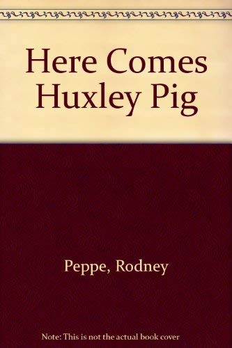 9780440407942: Here Comes Huxley Pig