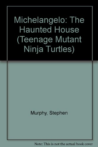 9780440408697: Michelangelo: The Haunted House (Teenage Mutant Ninja Turtles)