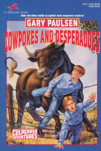 Cowpokes and Desperados (Culpepper Adventures): Paulsen, Gary