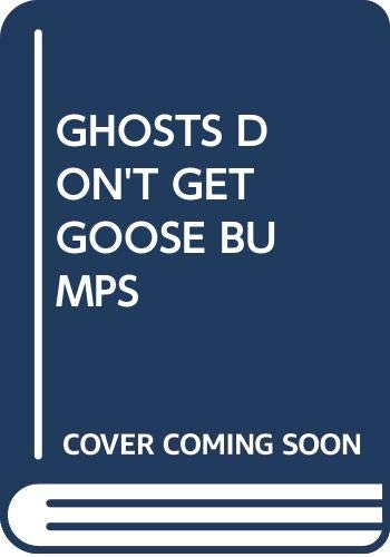 9780440410331: Ghosts Don't Get Goose Bumps