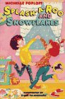 Splash-A-Roo and Snowflakes (044041119X) by Michelle Poploff