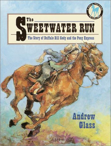 9780440411864: The Sweetwater Run: The Story of Buffalo Bill Cody and the Pony Express (Picture Yearling Book)