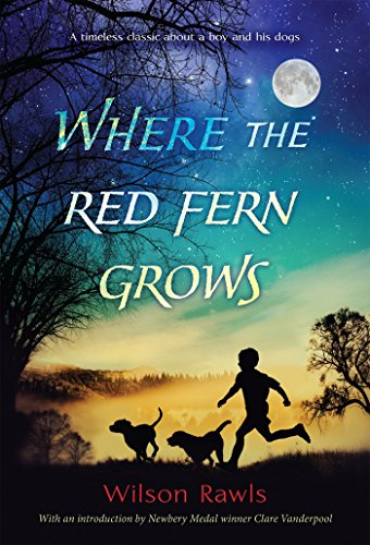 9780440412670: Where the Red Fern Grows: The Story of Two Dogs and a Boy