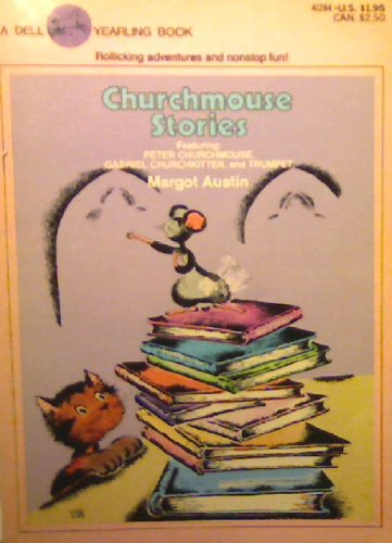 Churchmouse Stories (0440412846) by Margot Austin