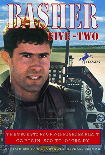 9780440413134: Basher Five-Two: The True Story of F-16 Fighter Pilot Captain Scott O'Grady