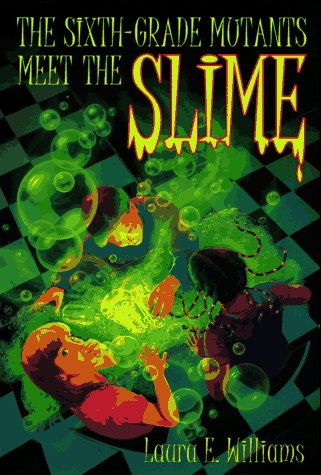 9780440413172: SIXTH GRADE MUTANTS MEET THE SLIME (Yearling Book)
