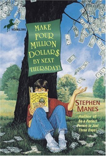 Make Four Million Dollars by Next Thursday!: Stephen Manes