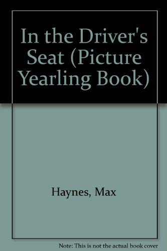 In the Driver's Seat (Picture Yearling Book): Max Haynes