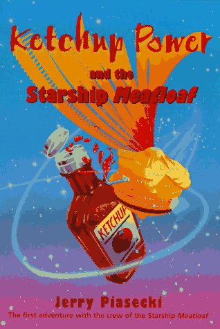 9780440414018: Ketchup Power and the Starship Meatloaf