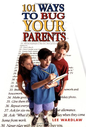 9780440414230: 101 Ways to Bug Your Parents
