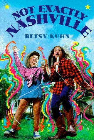 Not Exactly Nashville: Kuhn, Betsy