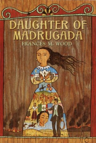 Daughter of Madrugada: Wood, Frances