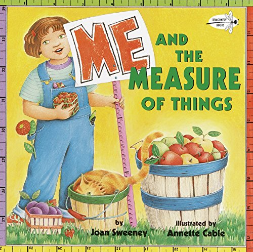 Me and the Measure of Things: Joan Sweeney; Illustrator-Annette