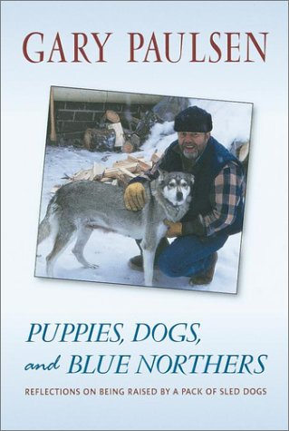 9780440418757: Puppies, Dogs, and Blue Northers: Reflections on Being Raised by a Pack of Sled Dogs
