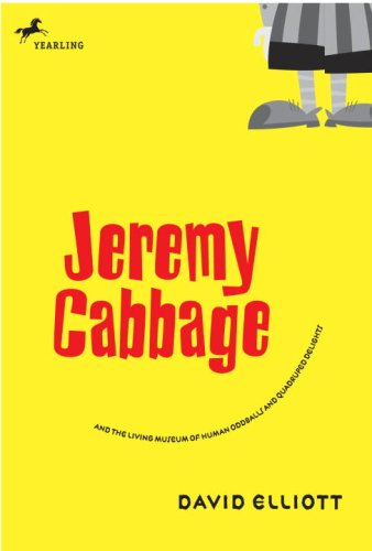 Jeremy Cabbage and the Living Museum of Human Oddballs and Quadruped Delights (9780440422075) by David Elliott