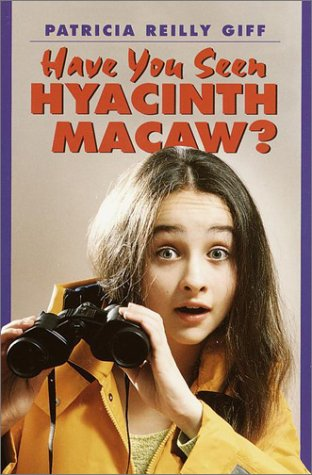 Have You Seen Hyacinth Macaw?: Giff, Patricia Reilly