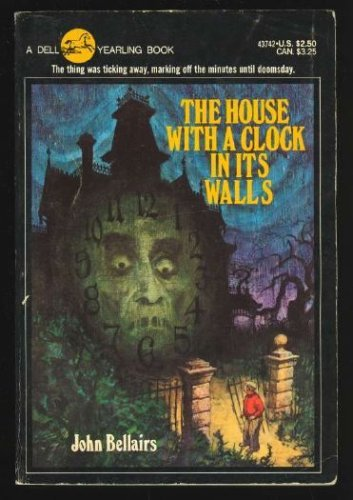 The House with the Clock in Its: Bellairs, John