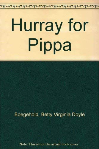 Hurray for Pippa: Boegehold, Betty Virginia Doyle