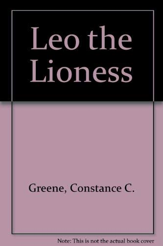 Leo the Lioness (0440447577) by Greene, Constance C.