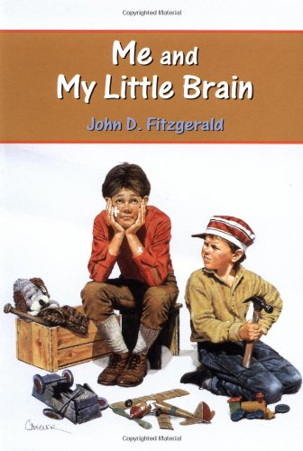 Me and My Little Brain (Great Brain): John D. Fitzgerald