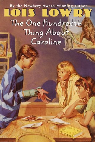 The One Hundredth Thing about Caroline: Lowry, Lois