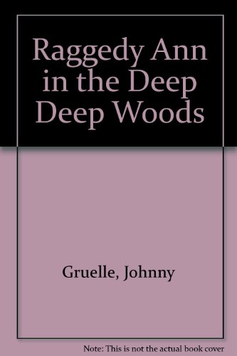 Raggedy Ann in the Deep Deep Woods: Johnny Gruelle