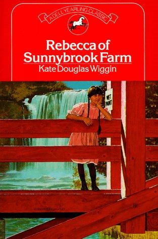 Rebecca of Sunnybrook Farm (A Dell Yearling classic) (9780440475330) by Kate Douglas Wiggin