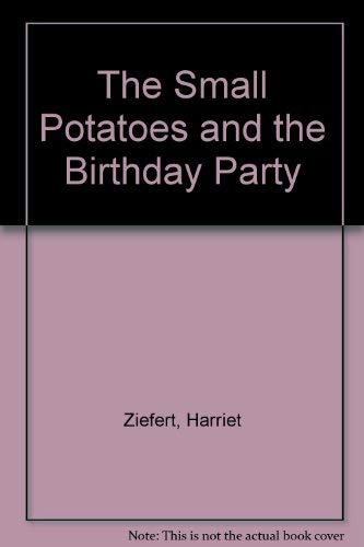 9780440480358: Small Potatoes and the Birthday Party, T