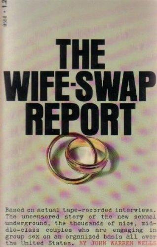 THE WIFE-SWAP REPORT: WELLS, JOHN WARREN