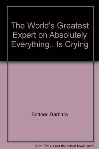 The World's Greatest Expert on Absolutely Everything is Crying: Barbara Bottner