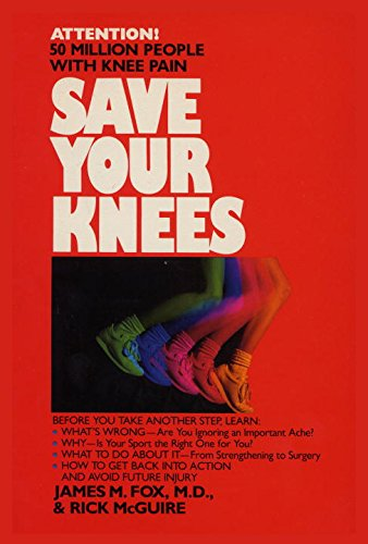 Save Your Knees: Fox M.D., James; McGuire, Rick