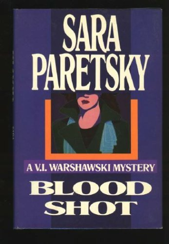 BLOOD SHOT (V.I. Warshawski Novels): SARA PARETSKY
