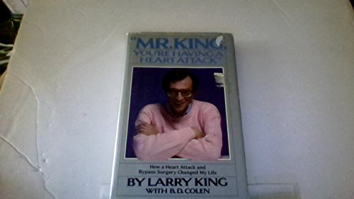 Mr.king, You're Having a Heart Attack: King, Larry
