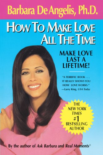 9780440500773: How to Make Love All the Time: Make Love Last a Lifetime