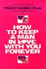 9780440500902: HOW TO KEEP A MAN IN LOVE WITH YOU FOREV