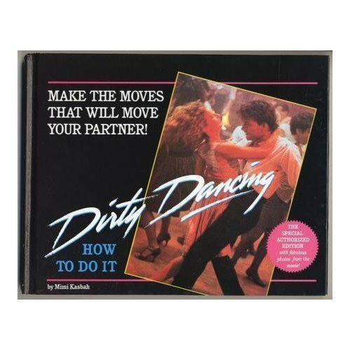 9780440501671: Dirty Dancing: How to Do It