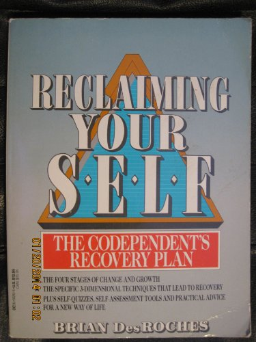 9780440502616: Reclaiming Your Self: The Co-Dependents Recovery Plan