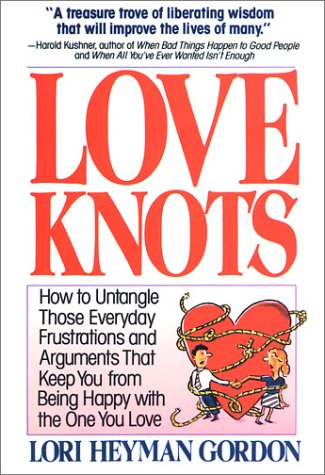 9780440502746: Love Knots: How to Untangle Those Everyday Frustrations and Arguments That Keep You from Being With the One You Love