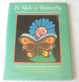To Ride a Butterfly: Original Pictures, Stories,: Larrick, Nancy and