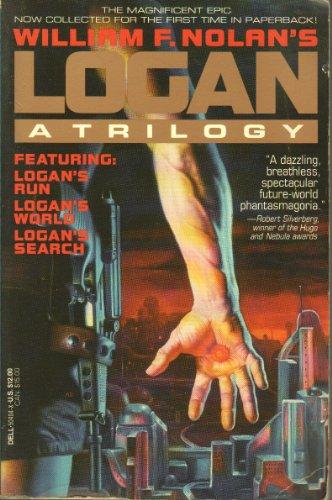 William F. Nolan's Logan: A Trilogy/Logan's Run/Logan's: Nolan, William F.