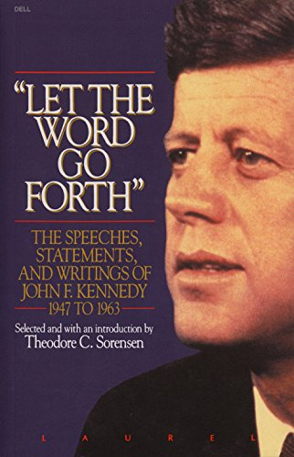 9780440504061: Let the Word Go Forth: The Speeches, Statements, and Writings of John F. Kennedy 1947 to 1963